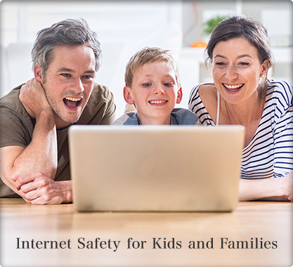 Internet Safety for Kids and Families
